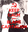 KEEP CALM AND BLAME CAPITALISM - Personalised Poster large