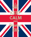 KEEP CALM AND Blame Ella - Personalised Poster large