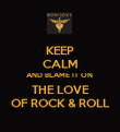 KEEP CALM AND BLAME IT ON  THE LOVE OF ROCK & ROLL - Personalised Poster large