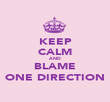 KEEP CALM AND BLAME ONE DIRECTION - Personalised Poster large