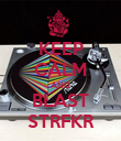 KEEP CALM AND BLAST STRFKR - Personalised Large Wall Decal