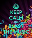KEEP CALM AND BLAST THE MUSIC - Personalised Poster large