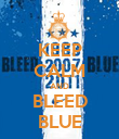 KEEP CALM AND BLEED BLUE - Personalised Poster large