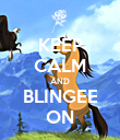 KEEP CALM AND BLINGEE ON - Personalised Poster large