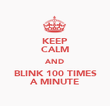 KEEP CALM AND BLINK 100 TIMES A MINUTE - Personalised Poster large