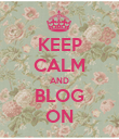 KEEP CALM AND BLOG ON - Personalised Poster large