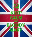KEEP CALM AND BLOODY MARY - Personalised Poster large
