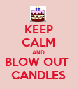 KEEP CALM AND BLOW OUT  CANDLES - Personalised Poster large