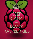 KEEP CALM AND BLOW RASPBERRIES - Personalised Poster large