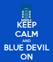 KEEP CALM AND BLUE DEVIL ON - Personalised Poster large