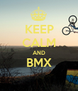 KEEP CALM AND BMX  - Personalised Poster large