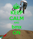 KEEP CALM AND bmx ON - Personalised Poster large