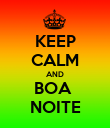 KEEP CALM AND BOA  NOITE - Personalised Poster large