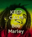 KEEP CALM AND Bob Marley - Personalised Poster large