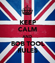 KEEP CALM AND BOB TOOL RULES - Personalised Poster large