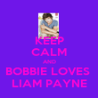 KEEP CALM AND BOBBIE LOVES  LIAM PAYNE - Personalised Poster large