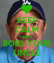 KEEP CALM AND BOBS YOUR UNCLE - Personalised Poster large