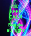 KEEP CALM AND Boggie all night - Personalised Poster large