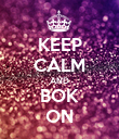 KEEP CALM AND BOK ON - Personalised Poster large