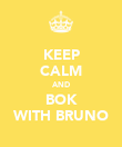 KEEP CALM AND BOK WITH BRUNO - Personalised Poster large