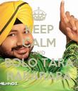 KEEP CALM AND BOLO TARA RARARARA - Personalised Poster large