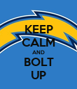 KEEP CALM AND BOLT UP - Personalised Poster large