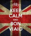 KEEP CALM AND BON VIAIO - Personalised Poster large