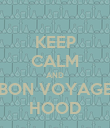 KEEP CALM AND BON VOYAGE HOOD - Personalised Poster large