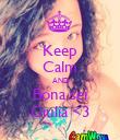 Keep Calm AND Bona sei Giulia <3 - Personalised Poster large