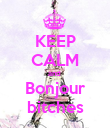 KEEP CALM and  Bonjour bitches - Personalised Poster large