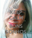 KEEP CALM AND BONS SONHOS - Personalised Poster small