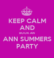 KEEP CALM AND BOOK AN ANN SUMMERS PARTY - Personalised Poster large