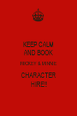 KEEP CALM AND BOOK MICKEY & MINNIE CHARACTER HIRE!! - Personalised Poster large