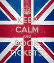 KEEP CALM AND BOOK TICKETS! - Personalised Poster large