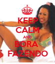 KEEP CALM AND BORA  FAZENDO - Personalised Poster large