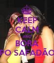 KEEP CALM AND BORA PO SAFADÃO - Personalised Poster large