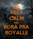 KEEP CALM AND BORA PRA ROYALLE - Personalised Poster large