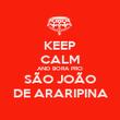 KEEP CALM AND BORA PRO SÃO JOÃO DE ARARIPINA - Personalised Poster large