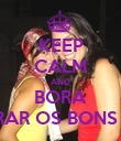 KEEP CALM AND BORA RELEMBRAR OS BONS TEMPOS - Personalised Poster large