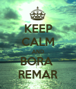 KEEP CALM AND BORA  REMAR - Personalised Poster large