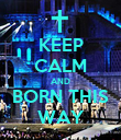 KEEP CALM AND BORN THIS WAY - Personalised Poster large
