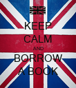 KEEP CALM AND BORROW A BOOK - Personalised Poster large