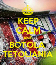 KEEP CALM AND BOTOLA  TETOUANIA - Personalised Poster large