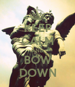 KEEP CALM AND BOW DOWN - Personalised Poster large