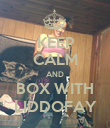 KEEP CALM AND BOX WITH LIDDOFAY - Personalised Poster large