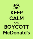 KEEP CALM AND BOYCOTT McDonald's - Personalised Poster large