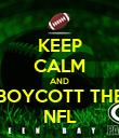 KEEP CALM AND BOYCOTT THE NFL - Personalised Poster large