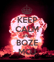 KEEP CALM AND BOZE MOJ - Personalised Poster large