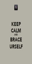 KEEP CALM AND BRACE URSELF - Personalised Poster large