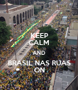 KEEP CALM AND BRASIL NAS RUAS ON - Personalised Poster large